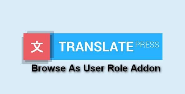 Plugin TranslatePress Browse As User Role Addon - WordPress