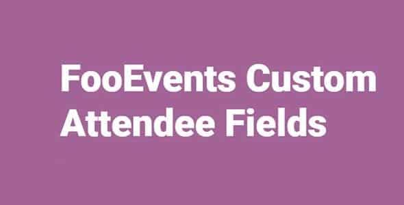 Plugin FooEvents Custom Attendee Fields - WordPress