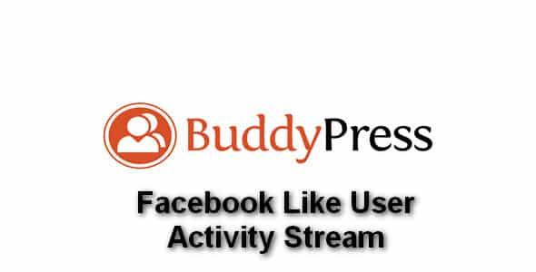 Plugin BuddyPress Facebook Like User Activity Stream - WordPress